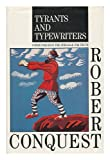 Tyrants and Typewriters, Robert Conquest, 0669212229