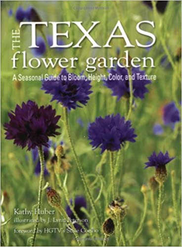 Texas Flower Garden The By Kathy Huber