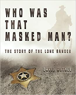 Who was that masked man the story of the lone ranger david the story of the lone ranger 1995 free shipping fandeluxe Image collections