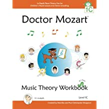 Doctor Mozart Music Theory Workbook Level 1c: In-Depth Piano Theory Fun for Children's Music Lessons and Homeschooling - For Beginners Learning a Musi