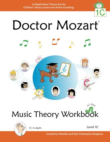 Doctor Mozart Music Theory Workbook Level 1C: In-Depth Piano Theory Fun for Children's Music Lessons and HomeSchooling: For Beginners Learning a Musical Instrument