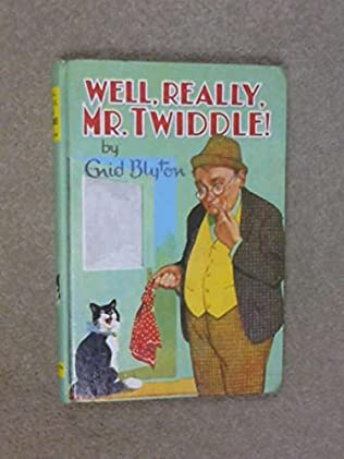 book cover of Well, Really, Mr. Twiddle!