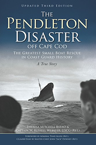The Pendleton Disaster off Cape Cod: The Greatest Small Boat Rescue in Coast Guard History - Coast Guard Motor Lifeboat