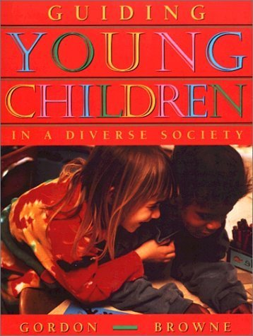 Guiding Young Children in a Diverse Society by Ann M. Gordon (1995-11-12)