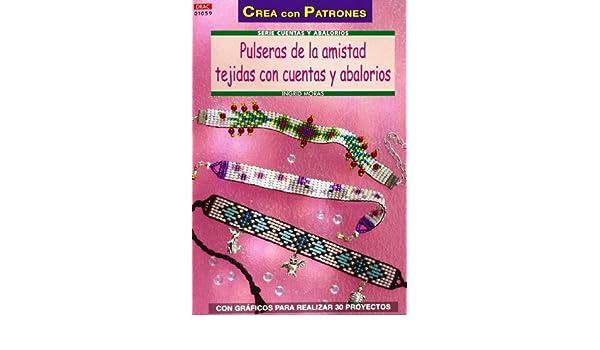 Pulseras de la amistad tejidas con cuentas y abalorios: Ingrid Moras: 9788498743210: Amazon.com: Books