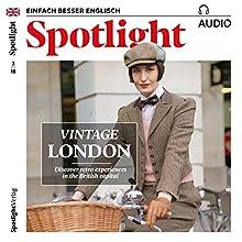 Spotlight Audio - Vintage London. 3/2018: Englisch lernen Audio - Vintage London Hörbuch von  div. Gesprochen von:  div.