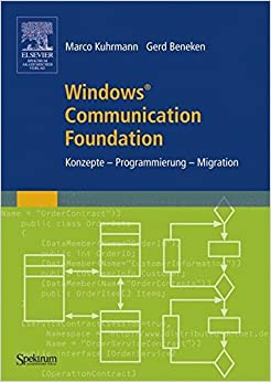 Windows® Communication Foundation: Konzepte - Programmierung - Migration