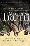 Misquoting Truth: A Guide to the Fallacies of