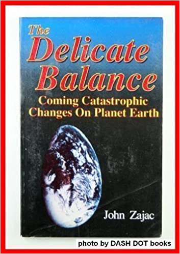 The Delicate Balance: Coming Catastrophic Changes on Planet Earth