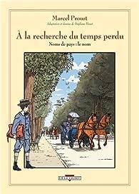 A la recherche du temps perdu (BD), tome 6 : Noms de pays : le nom par Stéphane Heuet