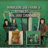 Hamilton, Joe Frank & Reynolds - Hamilton, Joe Frank & Reynolds / Hallway Symphony + (CD)