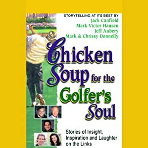 Chicken Soup for the Golfer's Soul Audiobook
