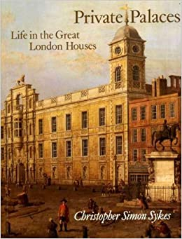 Book Private Palaces: Life in the Great London Houses