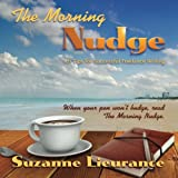 The Morning Nudge: 101 Tips for Successful Freelance Writing (Volume 1)