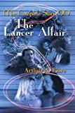 The Complete Story of the Lancer Affair, Arthur A. Fiore, 0595225861