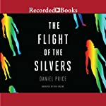 The Flight of the Silvers | Daniel Price