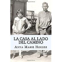 La Casa al Lado del Camino: Fidencia Ana Maria Chavez y Gallegos de Houser