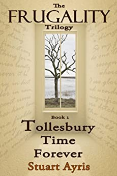 Tollesbury Time Forever (FRUGALITY Book 1) by [Ayris, Stuart]