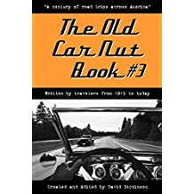 """The Old Car Nut Book #3: """"A century of road trips across America"""""""