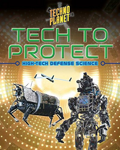 Tech to Protect: High-tech Defense Science (Techno Planet)