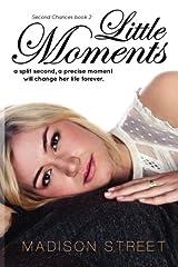 Little Moments (Second Chances) (Volume 2) Paperback