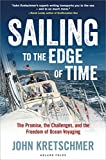 img - for Sailing to the Edge of Time: The Promise, the Challenges, and the Freedom of Ocean Voyaging book / textbook / text book