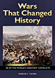 img - for Wars That Changed History: 50 of the World's Greatest Conflicts: 50 of the World's Greatest Conflicts book / textbook / text book