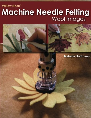 Willow Nook Machine Needle Felting Wool Images (Isabella Fabric)