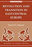 Revolution and Transition in East-Central Europe, David S. Mason, 0813328357
