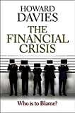 The Financial Crisis - Who is to blame ?.