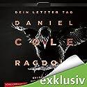 Ragdoll: Dein letzter Tag Hörbuch von Daniel Cole Gesprochen von: Wolfram Koch