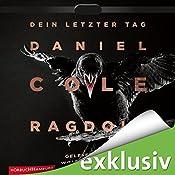 Ragdoll: Dein letzter Tag (Ein New-Scotland-Yard-Thriller 1)   Daniel Cole