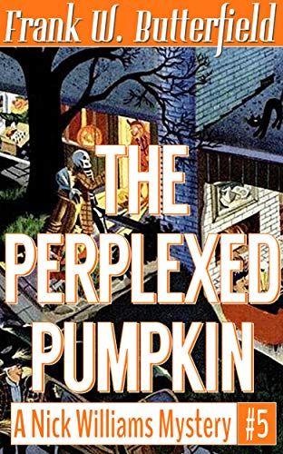 The Perplexed Pumpkin (A Nick Williams Mystery Book 5)]()