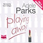 Playing Away | Adele Parks