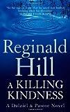 A Killing Kindness: A Dalziel and Pascoe novel (Dalziel & Pascoe, Book 6) (Dalziel & Pascoe Novel) by Reginald Hill (25-Jun-2009) Paperback