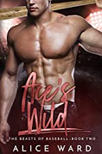 Ace's Wild: A Bad Boy Sports Romance (The Beasts of Baseball Book 2)