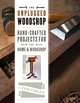 Amazon the unplugged woodshop hand crafted projects for the the unplugged woodshop hand crafted projects for the home workshop by fidgen fandeluxe Image collections