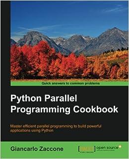 Python Parallel Programming Cookbook: Giancarlo Zaccone