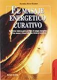 El Masaje Energetico Curativo, Dorothea Hover-Kramer, 8479273038
