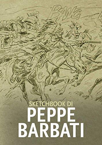 Sketchbook di Peppe Barbati. Ediz. illustrata M. Soldi
