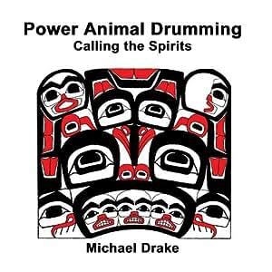 Power Animal Drumming: Calling the Spirits