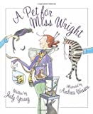 A Pet for Miss Wright, Judy Young, 1585365092
