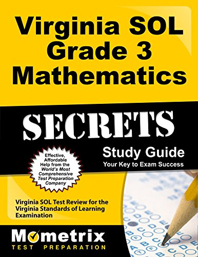 Virginia SOL Grade 3 Mathematics Secrets Study Guide: Virginia SOL Test Review for the Virginia Standards of Learning Examination (Mometrix Secrets Study Guides)