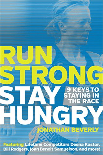 Run Strong, Stay Hungry: 9 Keys to Staying in the Race