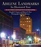 Abilene Landmarks: An Illustrated Tour: The Story of Abilene as told through 100 of its most historic buildings