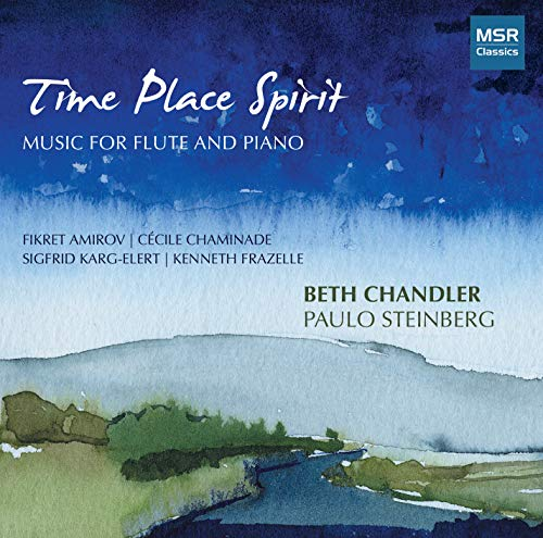 Time Place Spirit | Music for Flute and Piano - Amirov: 6 Pieces; Chaminade: Autumn; Frazelle: Blue Ridge Airs II; Karg-Elert: Exotic Impressions (Chandler Chandler Place)