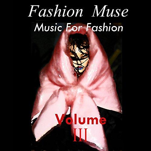 Music For Fashion Volume Three