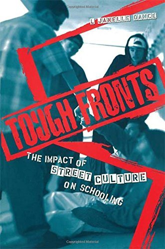 Tough Fronts: The Impact of Street Culture on Schooling (Critical Social Thought)
