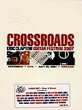 Crossroads: Eric Clapton Guitar Festival 2007