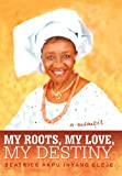 My Roots, My Love, My Destiny, Beatrice Akpu Inyang Eleje, 1475934696